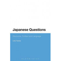 Japanese Questions: Discourse, Context and Language by Lidia Tanaka, 9781474288088