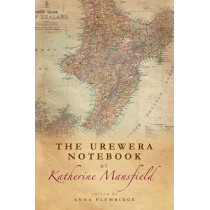 The Urewera Notebook by Katherine Mansfield by Anna Plumridge, 9781474400152