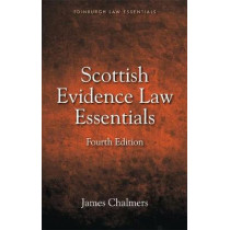 Scottish Evidence Law Essentials by James Chalmers, 9781474407786