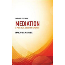 Mediation: A Practical Guide for Lawyers: A Practical Guide for Lawyers by Marjorie Mantle, 9781474420259
