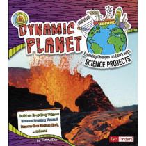 Dynamic Planet: Exploring Changes on Earth with Science Projects by Tammy Enz, 9781474703246