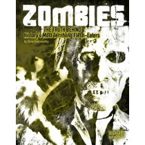 Zombies: The Truth Behind History's Terrifying Flesh-Eaters by Steve Goldsworthy, 9781474704489