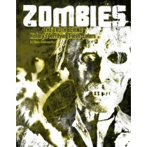 Zombies: The Truth Behind History's Terrifying Flesh-Eaters by Steve Goldsworthy, 9781474704533