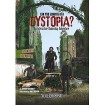 Can You Survive in a Dystopia?: An Interactive Doomsday Adventure by Anthony Wacholtz, 9781474711050