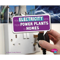 How Electricity Gets from Power Plants to Homes by Megan Cooley Peterson, 9781474713191