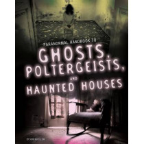 Handbook to Ghosts, Poltergeists, and Haunted Houses by Sean McCollum, 9781474724050