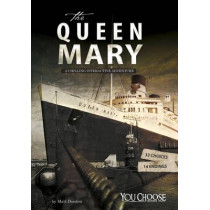 The Queen Mary: A Chilling Interactive Adventure by Matt Doeden, 9781474727372