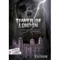 The Tower of London: A Chilling Interactive Adventure by Blake Hoena, 9781474727389