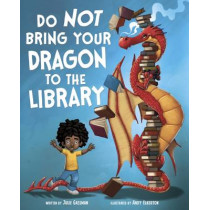 Do Not Bring Your Dragon to the Library by Julie Gassman, 9781474729048