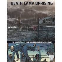 Death Camp Uprising: The Escape from Sobibor Concentration Camp by Nel Yomtov, 9781474732178