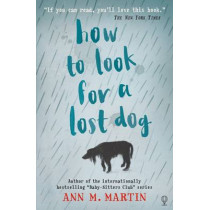 How to Look for a Lost Dog by Ann M. Martin, 9781474906470