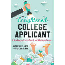 The Enlightened College Applicant: A New Approach to the Search and Admissions Process by Andrew Belasco, 9781475826906