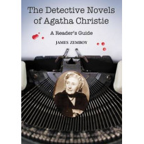 The Detective Novels of Agatha Christie: A Reader's Guide by James Zemboy, 9781476665955