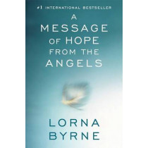 A Message of Hope from the Angels by Lorna Byrne, 9781476700373