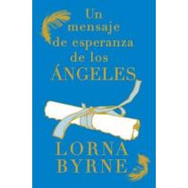 Un Mensaje de Esperanza de Los Angeles by Lorna Byrne, 9781476700427