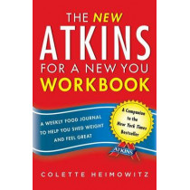 The New Atkins for a New You Workbook: A Weekly Food Journal to Help You Shed Weight and Feel Great by Colette Heimowitz, 9781476715575