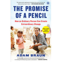 The Pormise of a Pencil: How an Ordinary Person Can Create Extraordinary Change by Adam Braun, 9781476730639