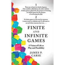 Finite and Infinite Games by James P. Carse, 9781476731711