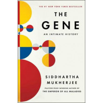 The Gene: An Intimate History by Siddhartha Mukherjee, 9781476733500