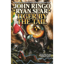 Tiger By The Tail by John Ringo, 9781476736150