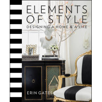 Elements of Style: Designing a Home & a Life by Erin T. Gates, 9781476744872