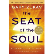 The Seat of the Soul by Gary Zukav, 9781476755403
