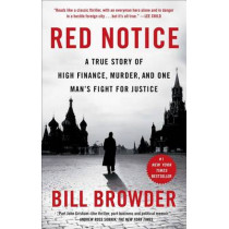 Red Notice: A True Story of High Finance, Murder, and One Man's Fight for Justice by Bill Browder, 9781476755748