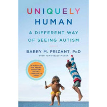 Uniquely Human: A Different Way of Seeing Autism by PH D Barry M Prizant, 9781476776248