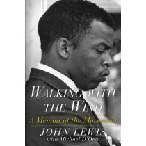 Walking with the Wind: A Memoir of the Movement by John Lewis, 9781476797717