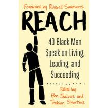 Reach: 40 Black Men Speak on Living, Leading, and Succeeding by Ben Jealous, 9781476799834
