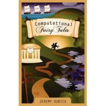 Computational Fairy Tales by Jeremy Kubica, 9781477550298