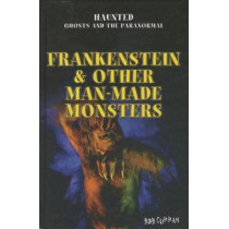 Frankenstein & Other Man-Made Monsters by Bob Curran, 9781477706794