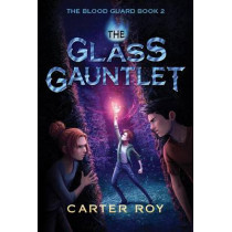 The Glass Gauntlet by Carter Roy, 9781477827154