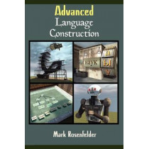 Advanced Language Construction by Mark Rosenfelder, 9781478267539