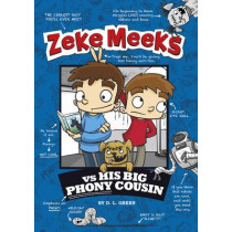 Zeke Meeks vs His Big Phony Cousin by ,D.L. Green, 9781479538102