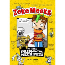 Zeke Meeks vs the Pain-in-the-Neck Pets by D. L. Green, 9781479538119