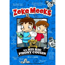 Zeke Meeks vs His Big Phony Cousin by D. L. Green, 9781479538126