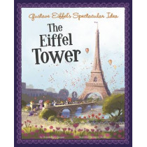 Gustave Eiffels Spectacular Idea: the Eiffel Tower (the Story Behind the Name) by Sharon Katz Cooper, 9781479571666