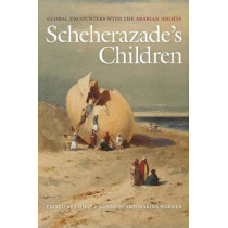 Scheherazade's Children: Global Encounters with the Arabian Nights by Philip F. Kennedy, 9781479857098