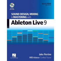 Sound Design, Mixing and Mastering with Ableton Live 9 by Jake Perrine, 9781480355118