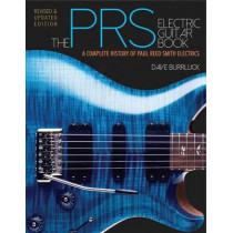 The PRS Electric Guitar Book: A Complete History of Paul Reed Smith Electrics by Dave Burrluck, 9781480386273