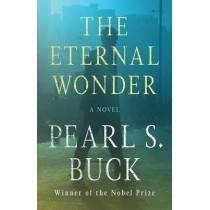 The Eternal Wonder: A Novel by Pearl S. Buck, 9781480439702