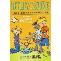 Billy Sure Kid Entrepreneur and the Invisible Inventor by Luke Sharpe, 9781481461962
