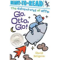 Go, Otto, Go! by David Milgrim, 9781481467247