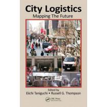 City Logistics: Mapping The Future by Eiichi Taniguchi, 9781482208894