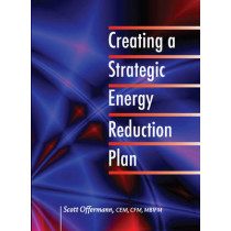 Creating a Strategic Energy Reduction Plan by Scott Offermann, 9781482228847