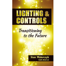 Lighting & Controls: Transitioning to the Future by Stan Walerczyk, 9781482236835