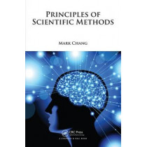 Principles of Scientific Methods by Mark Chang, 9781482238099
