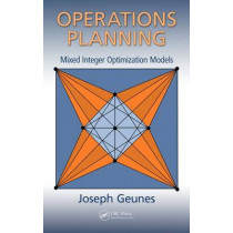 Operations Planning: Mixed Integer Optimization Models by Joseph Geunes, 9781482239904