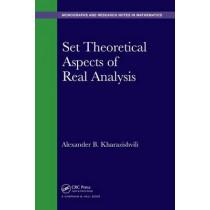Set Theoretical Aspects of Real Analysis by Alexander B. Kharazishvili, 9781482242010